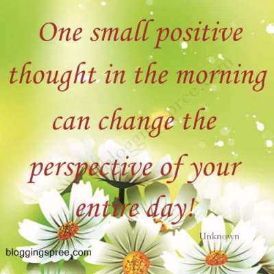 Positive thoughts in the morning means success in the day