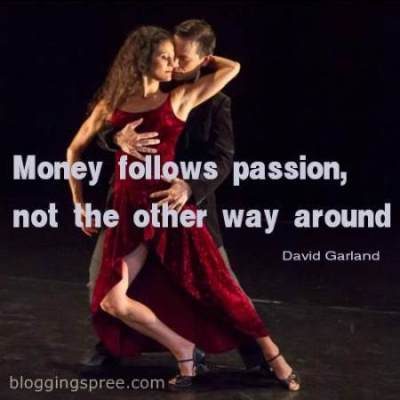 money follow passion