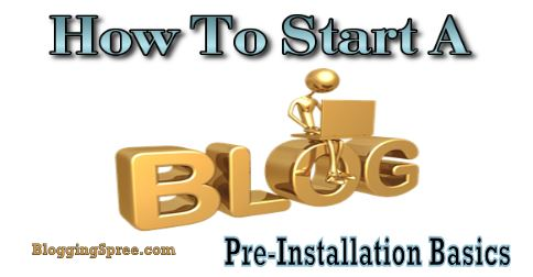 how to start a blog preinstallation