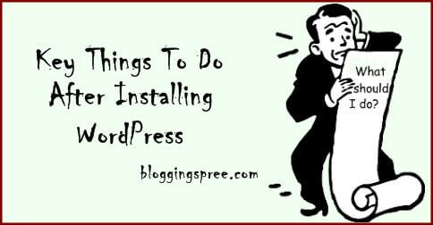 List Of Key Things To Do After Installing WordPress